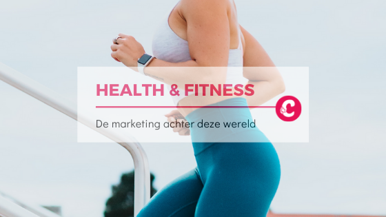 Health & Fitness; De marketing erachter